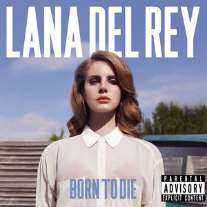 Image for 'Born To Die [Explicit]'