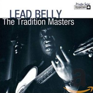 Image for 'The Tradition Masters: Lead Belly'