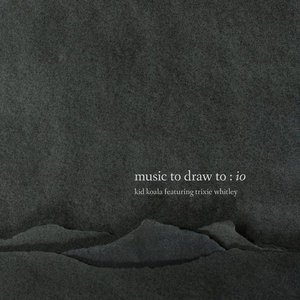 Image for 'Music To Draw To: Io'