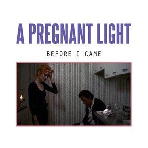 Изображение для 'Before I Came'