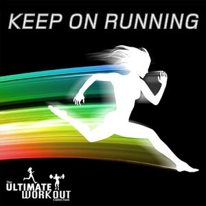 Image for 'The Ultimate Workout Collection: Keep On Running'
