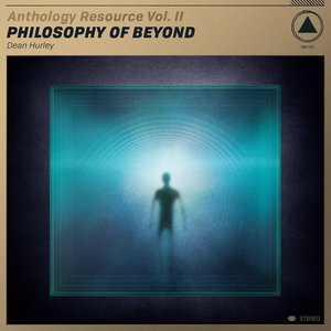 Image for 'Anthology Resource Vol. II: Philosophy of Beyond'