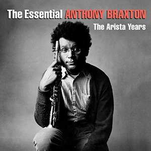 Image for 'The Essential Anthony Braxton - The Arista Years'