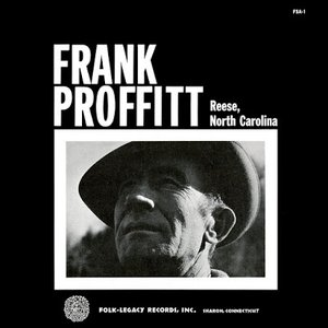 Image for 'Frank Proffitt of Reese, North Carolina'