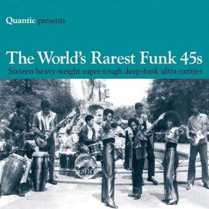 Image for 'Quantic Presents... The World's Rarest Funk 45s'