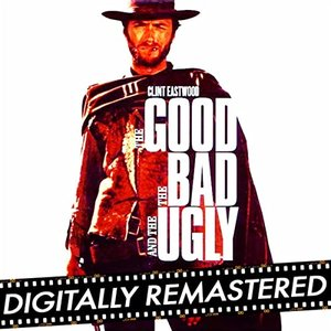 Image for 'The Good, The Bad and The Ugly (Original Motion Picture Soundtrack) [Remastered Edition]'
