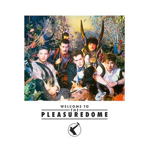 Image for 'Welcome To The Pleasuredome'