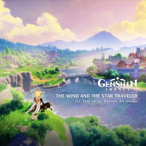 Image for 'Genshin Impact - The Wind and the Star Traveler (Original Game Soundtrack)'