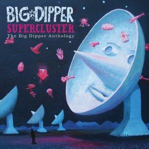 Image for 'Supercluster: The Big Dipper Anthology'