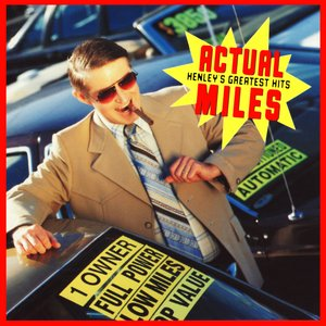 Image for 'Actual Miles: Henley's Greatest Hits'