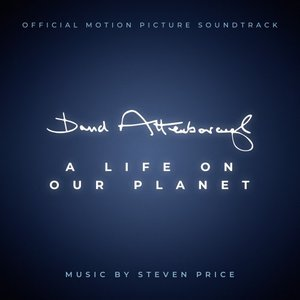 Image for 'David Attenborough: A Life On Our Planet (Original Motion Picture Soundtrack)'