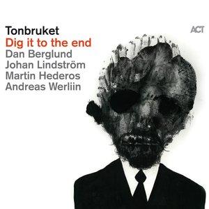 Bild för 'Dig it to the end'