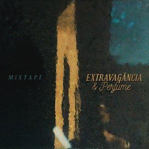 Imagem de 'Extravagância e Perfume Mixtape'
