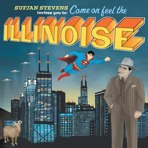 Image for 'Sufjan Stevens invites you to: Come On Feel the Illinoise'