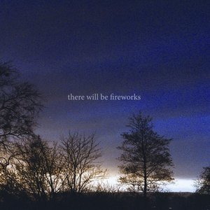 Image for 'There Will be fireworks'
