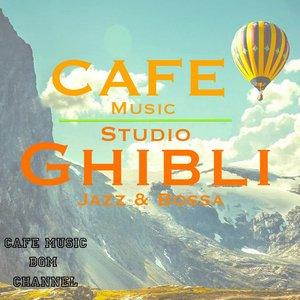 Imagen de 'CAFE MUSIC ~STUDIO GHIBLI Jazz & Bossa~'