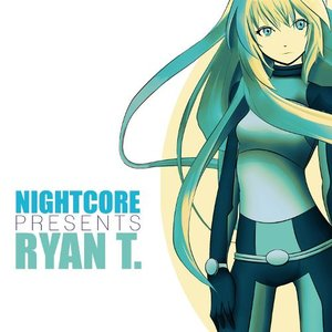 Image for 'Nightcore Presents Ryan T.'