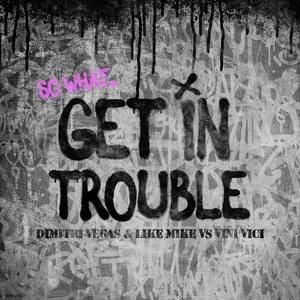 Bild für 'Get in Trouble (So What)'