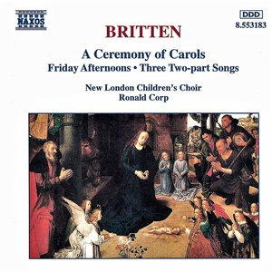 Image for 'BRITTEN: A Ceremony of Carols / Friday Afternoons'