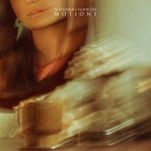Bild für 'motions (feat. FLOOR CRY)'