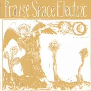 Image for 'Praise Space Electric'