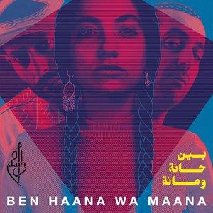 Image for 'Ben Haana Wa Maana'