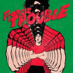 Image for 'Francis Trouble'
