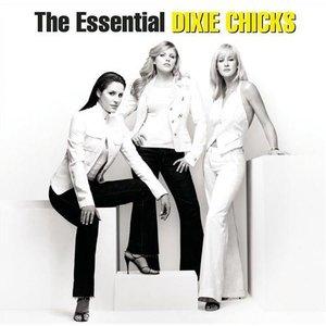 Bild für 'The Essential Dixie Chicks'