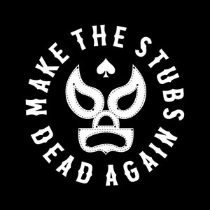 Image for 'Make The Stubs Dead Again'