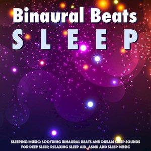 Изображение для 'Sleeping Music: Soothing Binaural Beats and Dream Sleep Sounds for Deep Sleep, Relaxing Sleep Aid, Asmr and Sleep Music'
