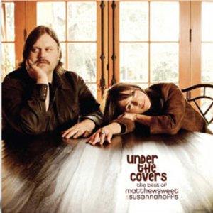 Imagen de 'Under the Covers: The Best of Matthew Sweet & Susanna Hoffs'