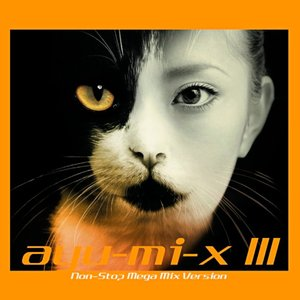 Image for 'ayu-mi-x III (Non-Stop Mega Mix Version)'