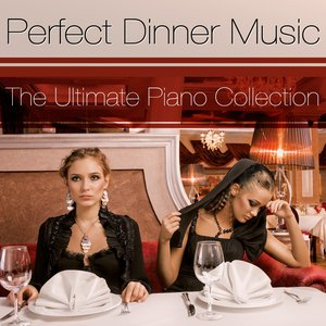 Image for 'The Ultimate Dinner Music Piano Collection'