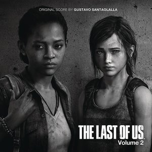 Image for 'The Last of Us - Vol. 2 (Video Game Soundtrack)'