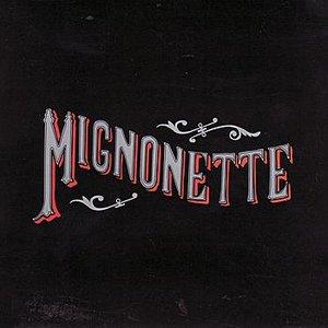 Image for 'Mignonette'