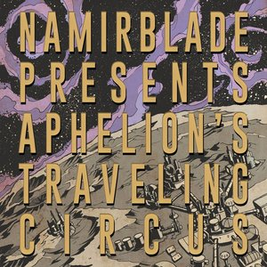 Image for 'Aphelion's Traveling Circus'