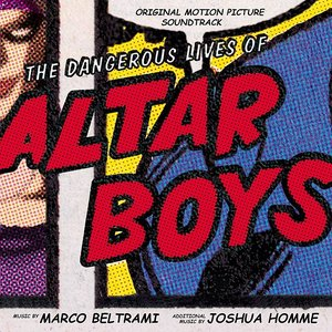 Image for 'The Dangerous Lives Of Altar Boys'