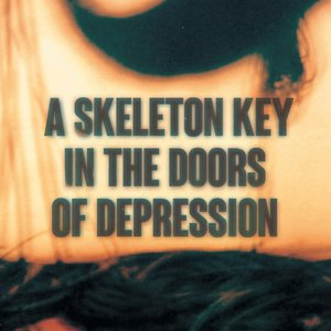 Image for 'A Skeleton Key in the Doors of Depression'