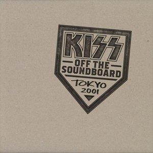 Image for 'KISS Off The Soundboard: Tokyo 2001 (Live)'