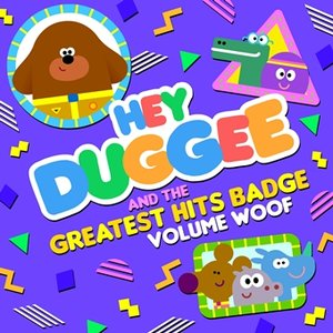 Image for 'Hey Duggee & The Greatest Hits Badge (Volume Woof)'