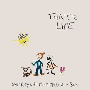 Image for 'That's Life (feat. Mac Miller & Sia)'