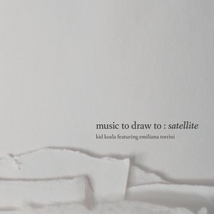 Image for 'Music To Draw To: Satellite'