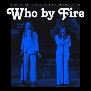 Image for 'Who by Fire - Live Tribute to Leonard Cohen'