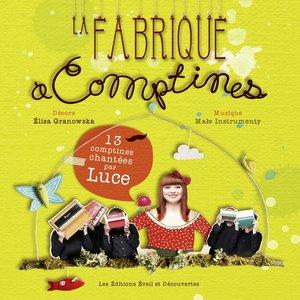 Image for 'La fabrique à comptines (13 comptines chantées par Luce)'
