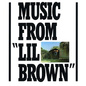 """Image for 'Music From """"Lil Brown""""'"""