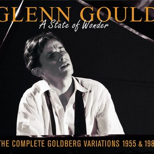 Image for 'Glenn Gould: A State of Wonder: The Complete Goldberg Variations (1955 & 1981) : A State Of Wonder'