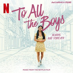 Imagen de 'To All The Boys: Always and Forever (Music From The Netflix Film)'