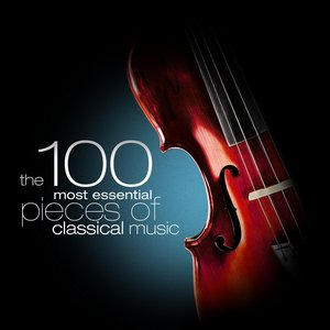 Image for 'The 100 Most Essential Pieces of Classical Music'