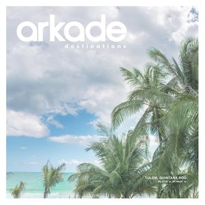 Image for 'Arkade Destinations Tulum'