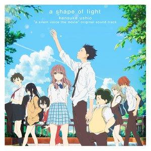 "Image for 'A Shape of Light ""A Silent Voice the Movie"" (Original Soundtrack)'"